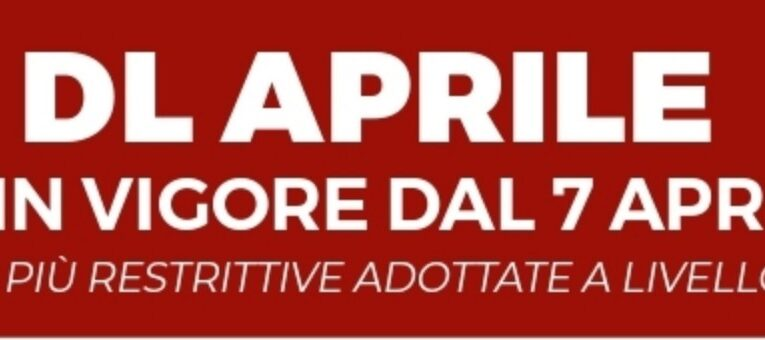 DL APRILE – MISURE IN VIGORE DAL 7 APRILE 2021